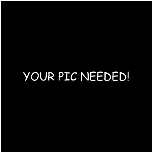 Your Pic Needed!